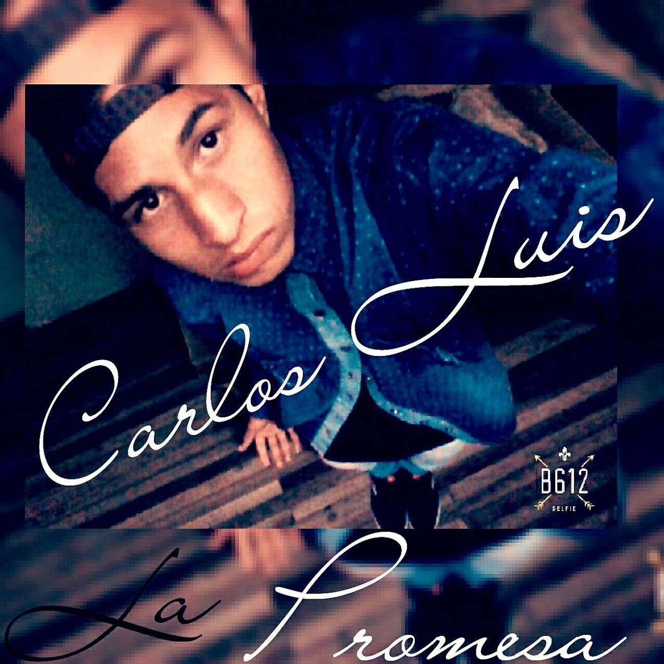 Carlos Luis Lapromesa CarlosLuis 😘👍☝🎤🎤🎧