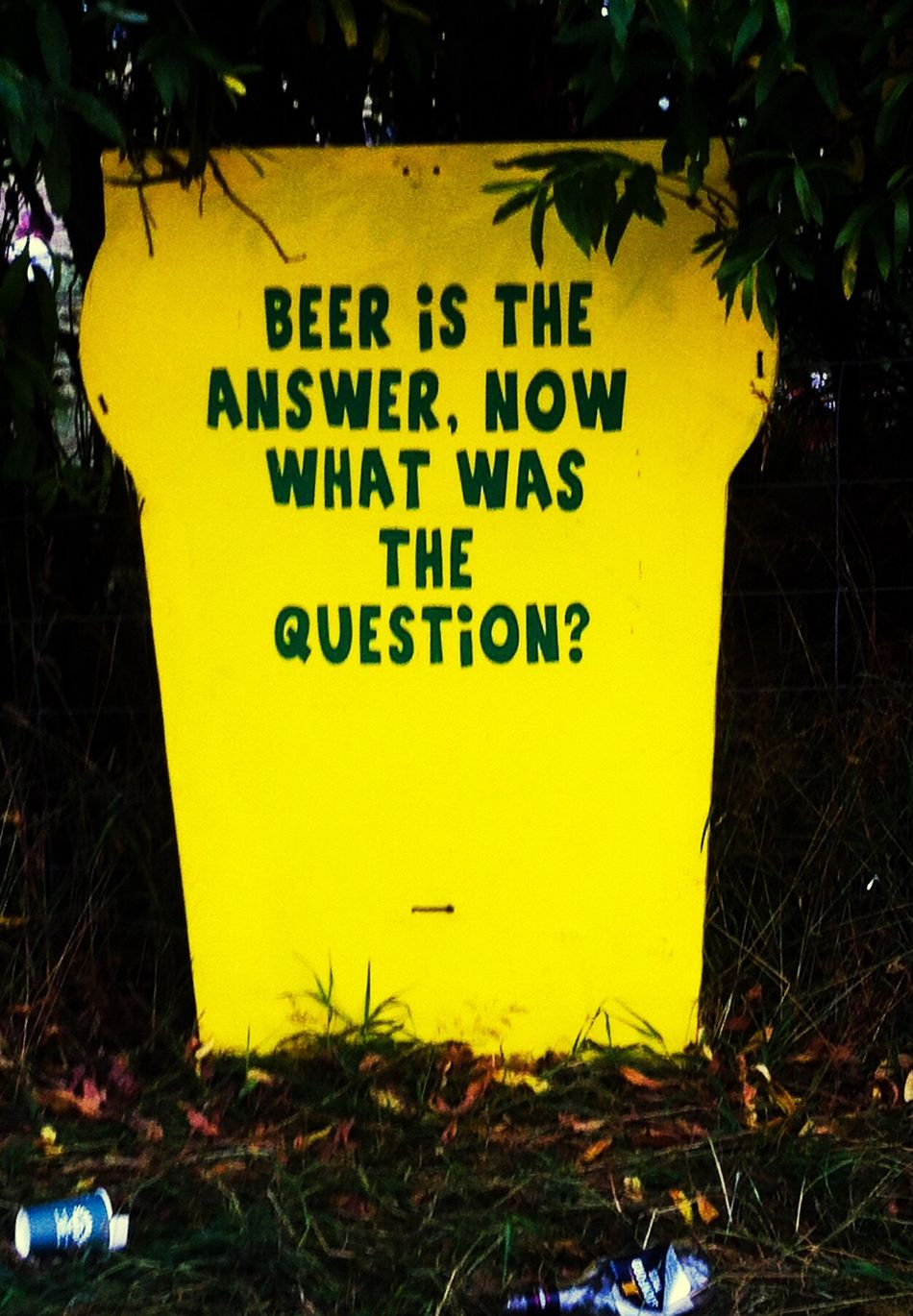 Just For Fun Yellow Tree Outdoors Day Joke Information Sign Drink Up Beer Beer Time Fun Funny Grassy Litter