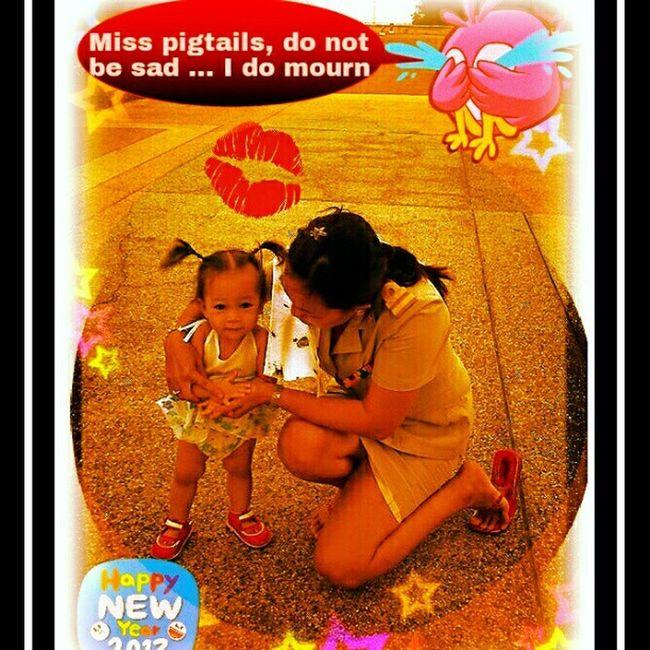 Miss pigtails, do not be sad ... I do mourn
