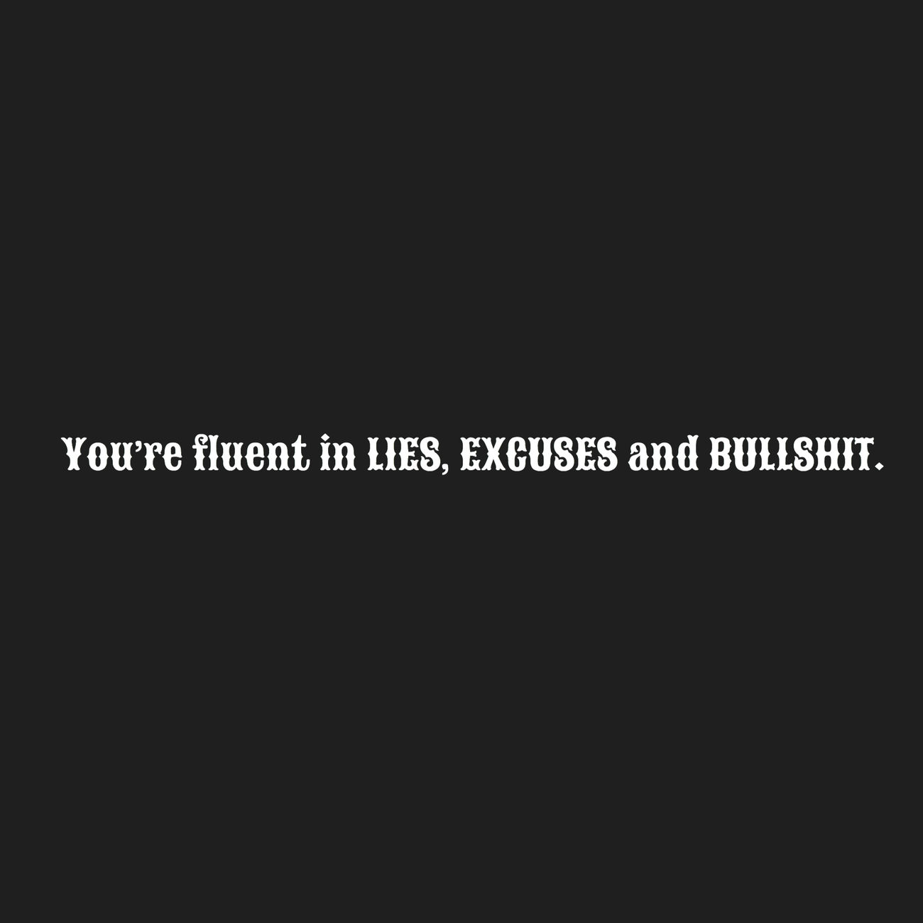 Lies. Excuses. Bullshit. Doncorpus @doncorpus