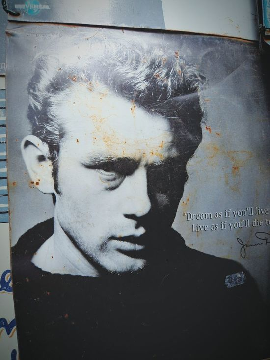 Dream as if you'll live forever. Live as if you'll die today. James Dean Rebel Without A Cause The Original Bad Boy Twominutehipster Portobello Market London Words Of Wisdom
