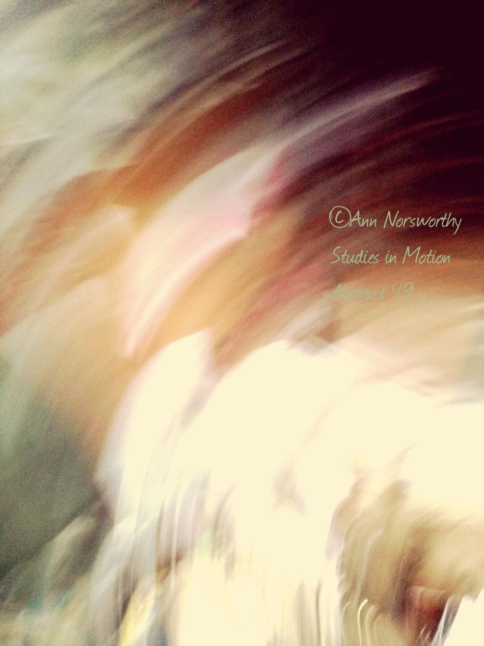 ©Ann Norsworthy Studies In Motion Motion Blur Abstraction In Colors IoLIGHTstudios  EyeEm Filter V1