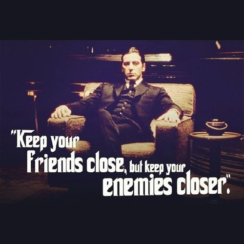 Quotation Saying AlPachino Thegodfather Movie TrueFact Instapic instadaily instabest instamessage likes4likes tags4likes Friend Enemy Quote