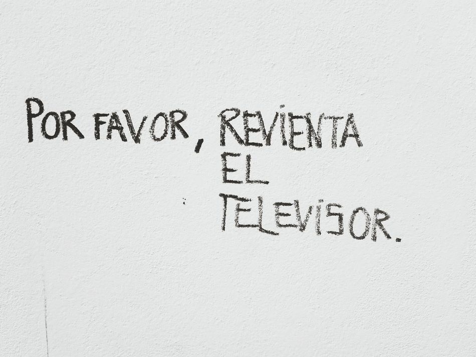 Por Favor Destroy Television Graffiti Street Art Spanish Style Writing On The Wall Something To Say