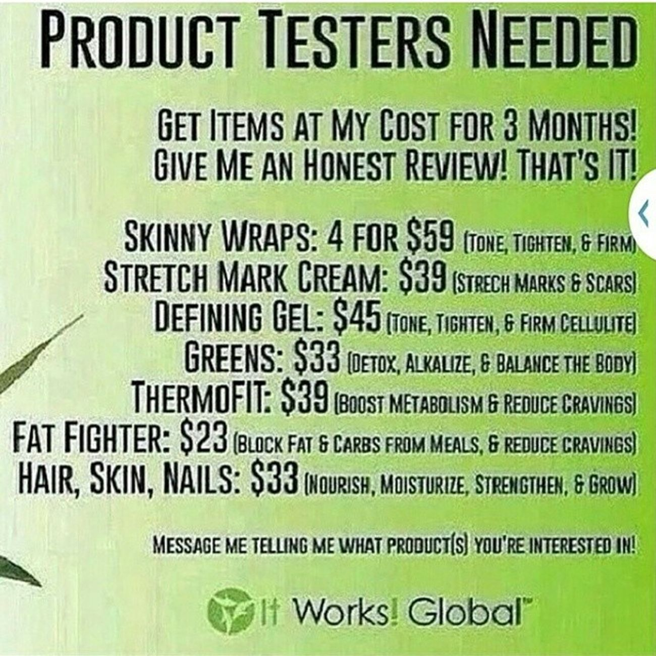 Contact me on getting the details on getting these products at my prices. Compared to normal rerail value. You won't regret the results. ItWorks! Itworks Crazywrapthing Crazywrap Didntexpectresults cellulite bigtummy notsurewhattoexpect resultsin45 healthyin45 fabwrapsallaround itworksglobal realmenwrap hsn hairskinnails wraps greens detoxify tighten tone firm