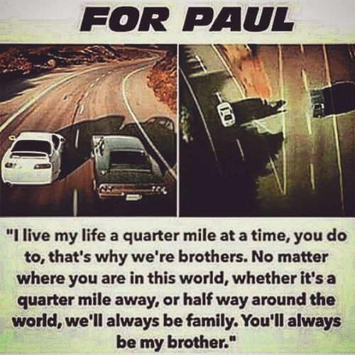 """"""" I live my life a quarter mile at a time, you do to, that's why we're brothers. No matter where you are in this world, whether it's a quarter mile away, or half way around the world, we'll always be family. You'll always be my brother. """" - Dom to Briand & Vin to Paul. Fastandfurious Fastfamily FastAndFurious7 Vindiesel Toretto Dom Paulwalker Brianoconnor Pablo Tributetopaulwalker Onelastride LastRide Seeyouagain Forpaul ForPaulWalker NeverForget Neverforgotten End Angel Roww @paulwalker @vindiesel Endingscene Endingscenefastandfurious7"""