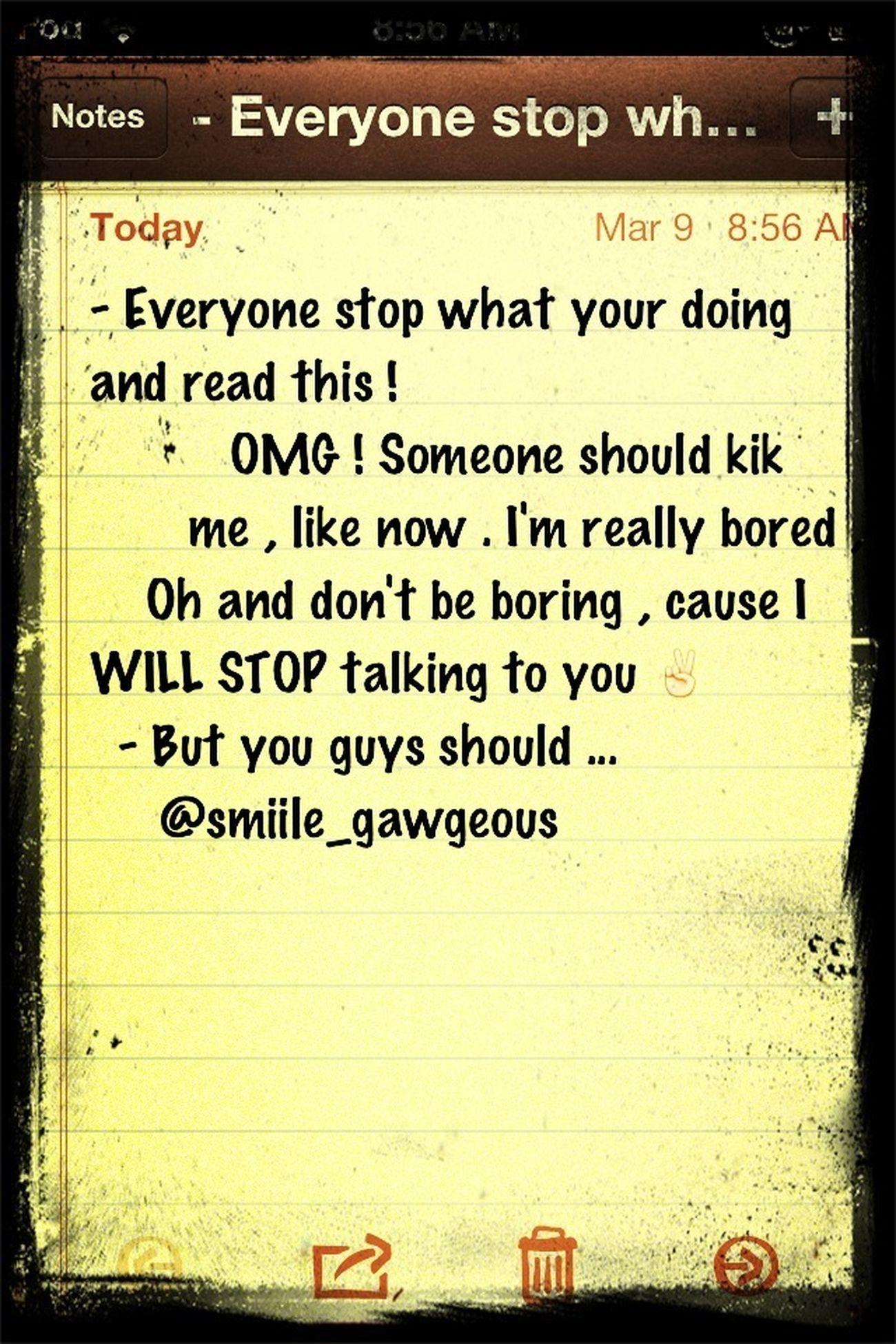 - Kik Me @smiile_gawgeous