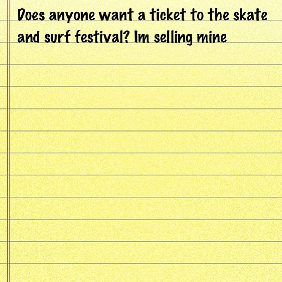 Anyone want a ticket? It $55 SkateAndSurfFestival Newjersey May18th SellingIt SomeonePleaseBuyIt