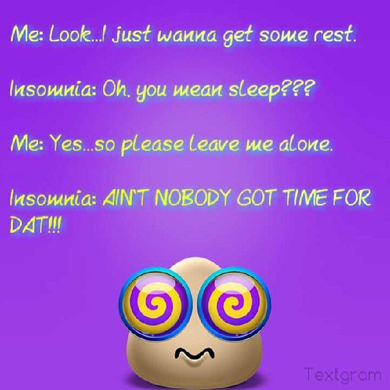 *SIGH* Insomnia Icantsleep  CannotSleep