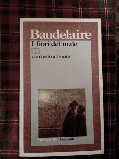 Baudelaire I Fiori Del Male Poeti Maledetti