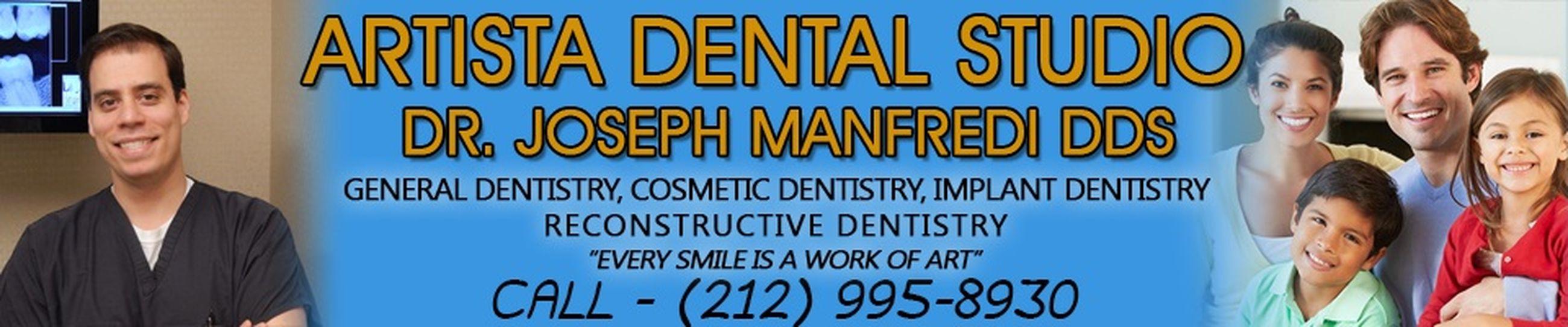 Artista Dental Studio, Dr. Joseph Manfredi DDS 250 Park Ave S #202 New York, NY 10003 (212) 995-8930 Cosmetic Dentist Gramercy Park Dental Implants Gramercy Park Invisalign Gramercy Park Orthodontist Gramercy Park Veneers Gramercy Park