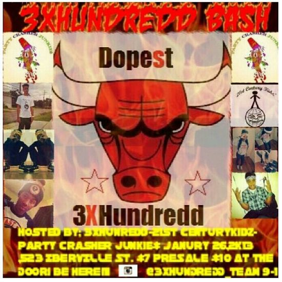 3XHundredd Bash , January 26, 2013 ,523 Iberville, Hosted by 3XHundredd ; 21st Century ; PartyCrasherJunkie$ ;So you Know it's Going down ...Lets Call it a Night to remember! $7 pre-sales $10 at door #REPOST