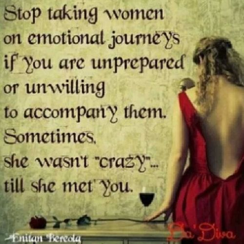 Oh man, I know soooo many women who relate to this.. Crazy Quote Quotes Emotionaljourneys