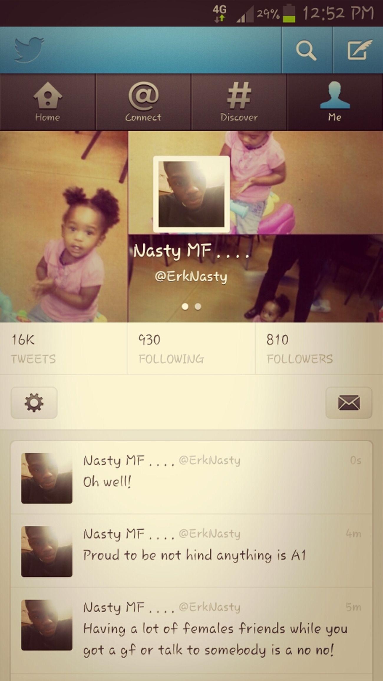 Follow Me On Twitter (: @ErkNasty