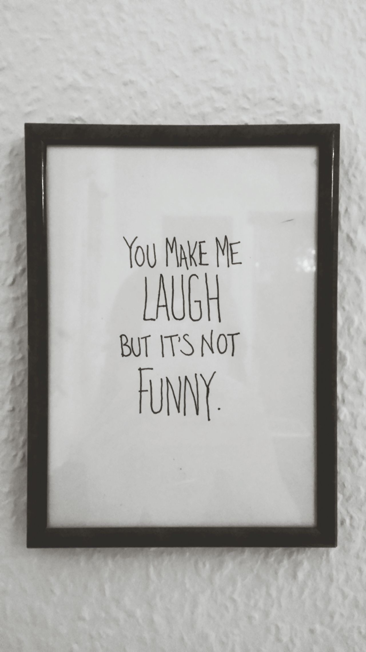 You Make Me Laugh But It's Not Funny v2.0