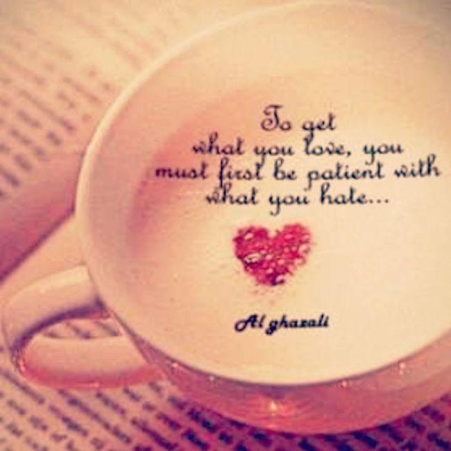 To get what you Love You must first be Patient with what you Hate ~Al.Ghazali ~ Deep FinalExammood AlltheBestFriends Bittaufiqwannajjah