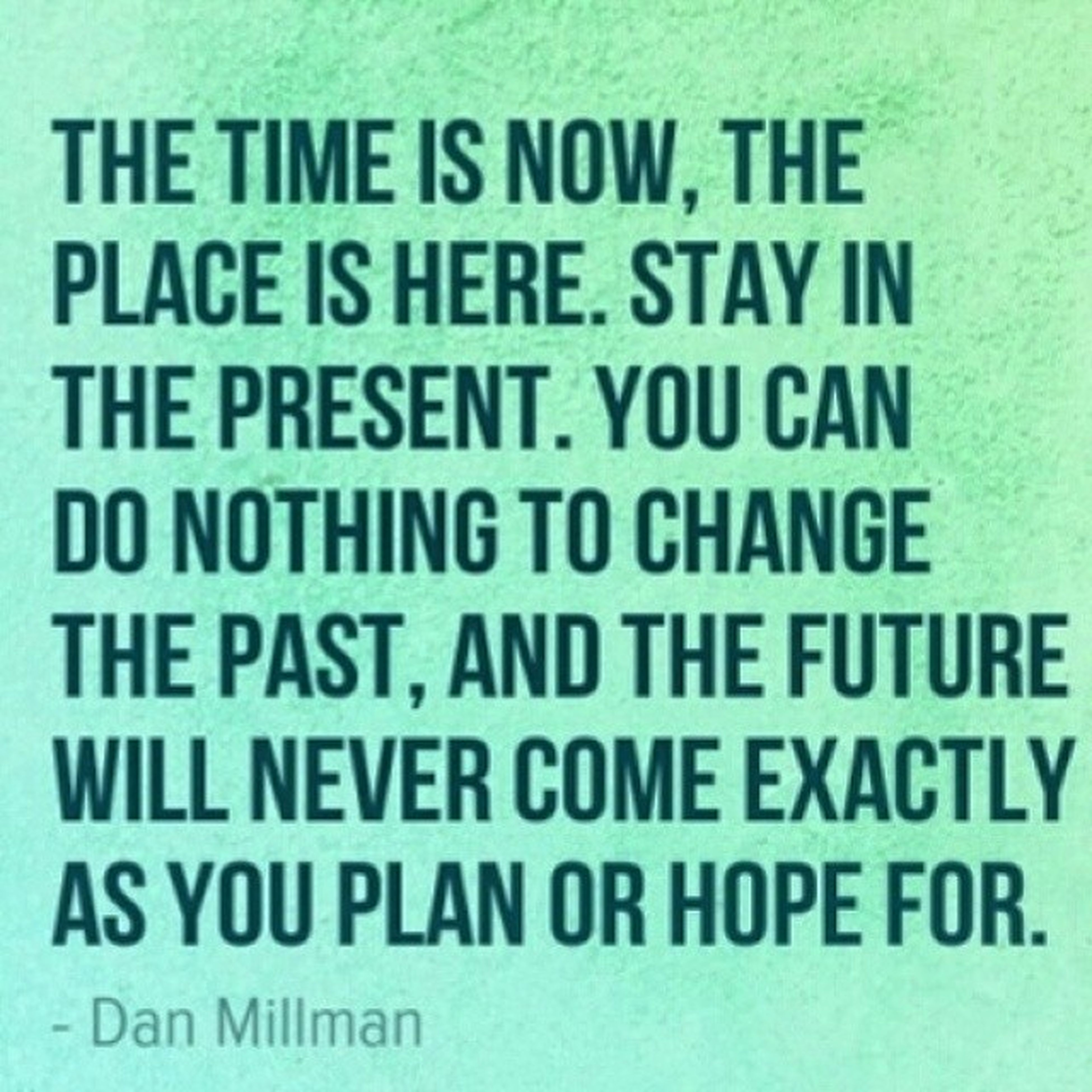 Dan Millman Peacefull Warrior must see and read words to live for qoutes citati