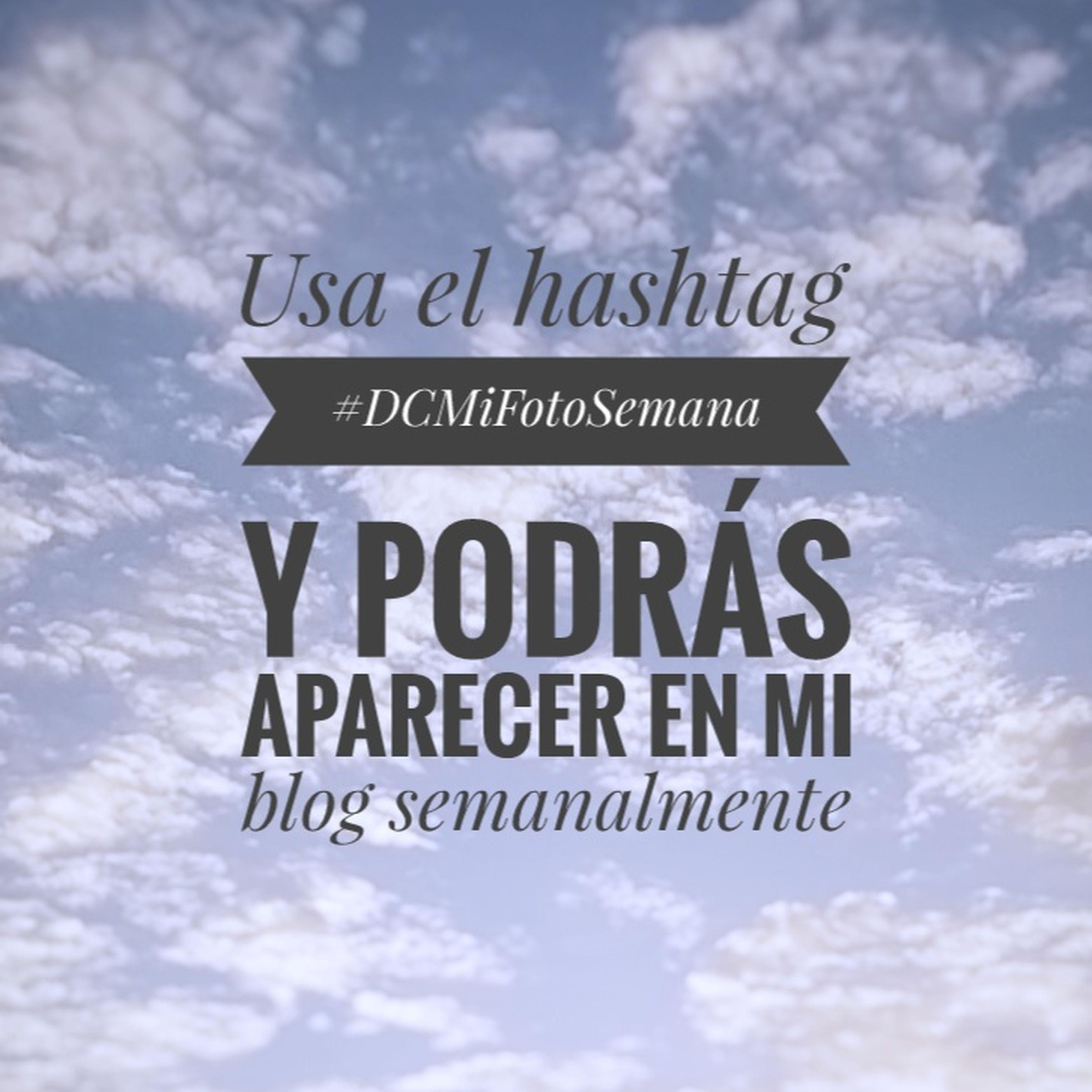 Usa la etiqueta DCMiFotoSemana y podrás aparecer en mi blog semanalmente Texto Nubes Cielo