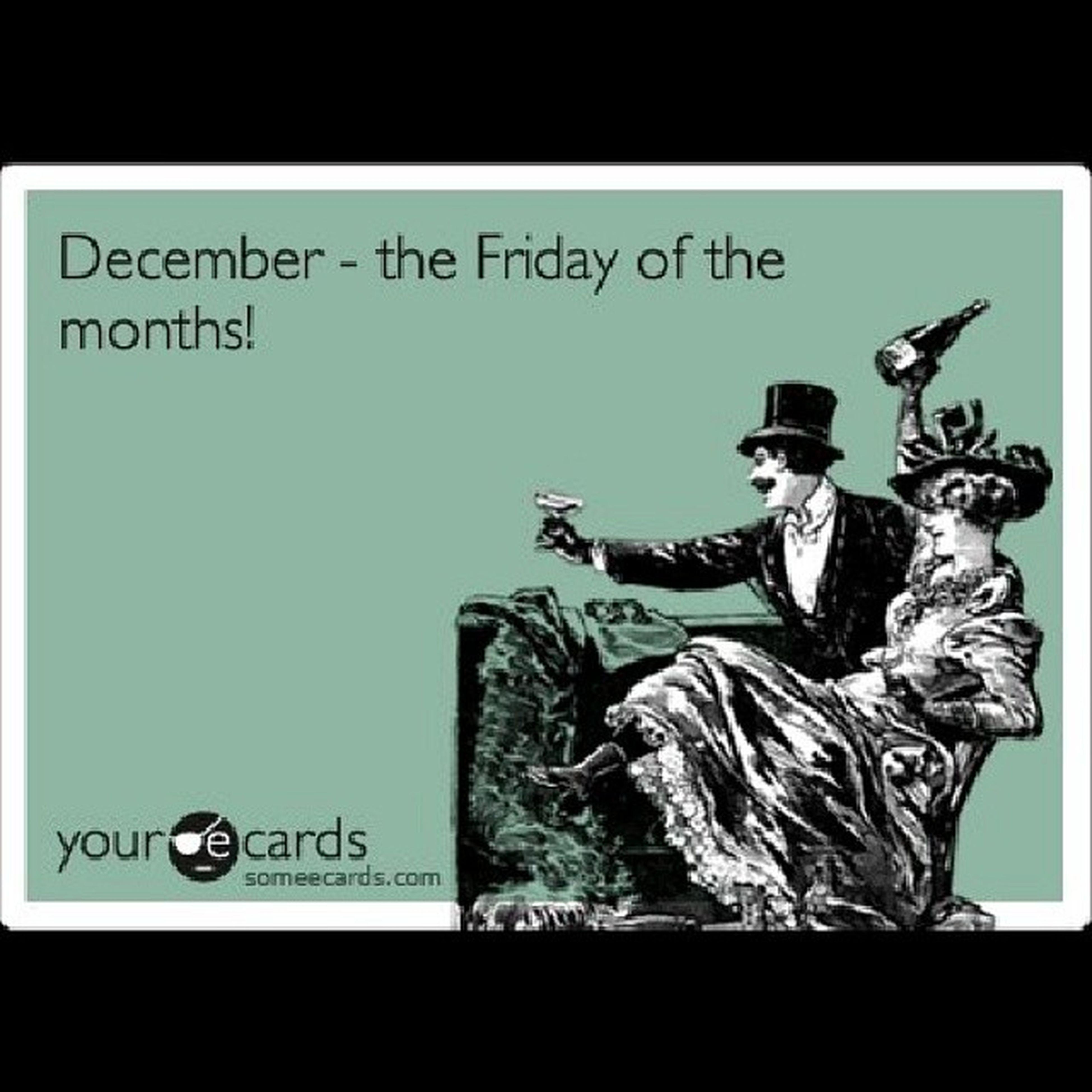 INDEED!!! And I'm making everyday a celebration :-) ItsDecember December HeyDecember DecemberTheFridayOfTheMonths LastMonthOf2013