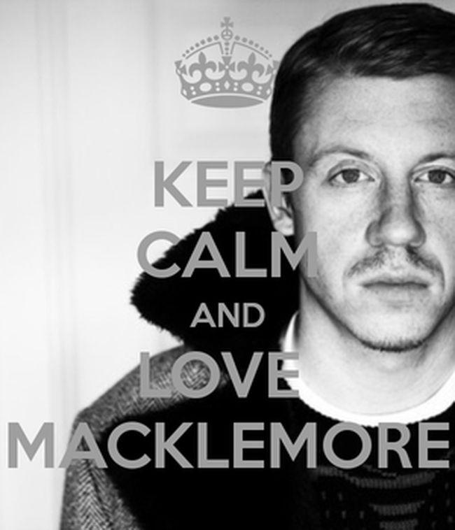 Loving Macklemore Macklemore Keep Calm