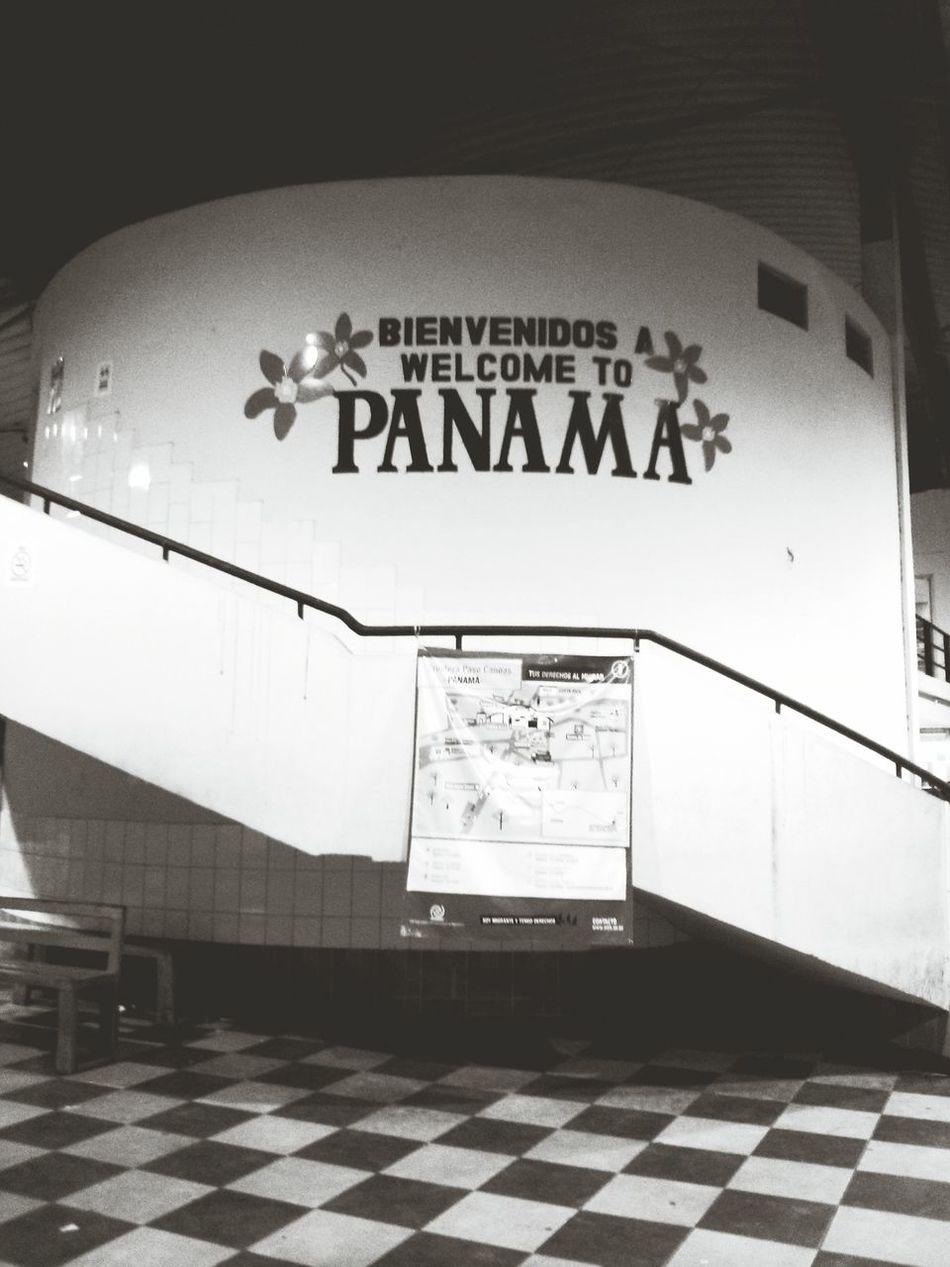 Welcome To Panama. · Bienvenidos Welcome Panamá Sign Border Border Crossing Blackandwhite Monochrome