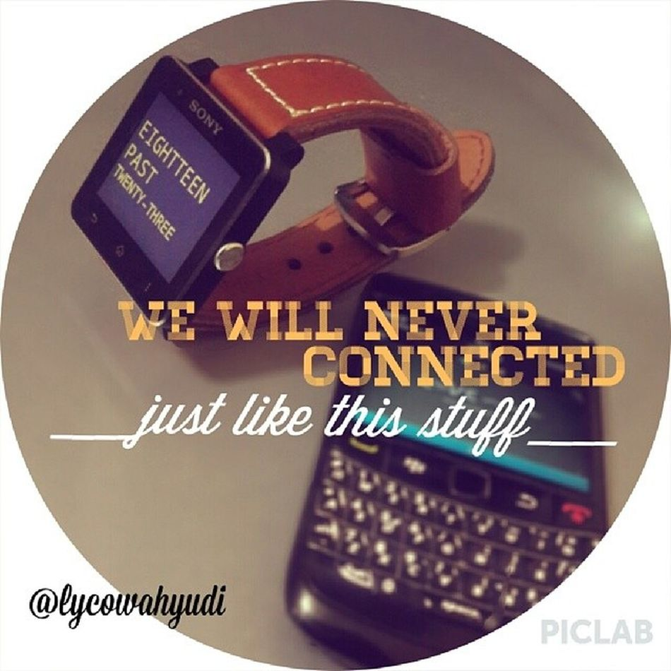 We will never connected just like this Smartwatch2 and Blackberry ......