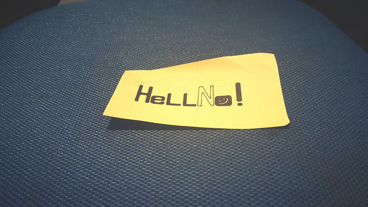 Text Communication Indoors  Close-up No People S7 Photography EyeEmNewHere Hello HelloEyeEm Hell No ! Papercraft Selfmade Artwork Paper Note Smiley :) EyeEmNewHere