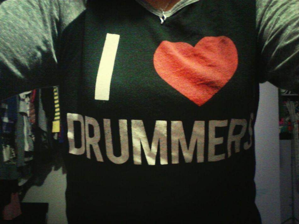 Love My Shirt. <3 I Love Drummers.
