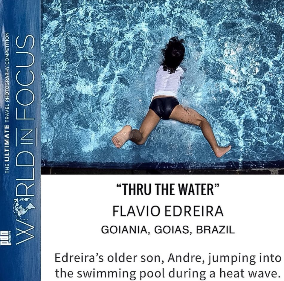 "Very Happy that my photography ""Thru the Water"" is among the finalists of the World in Focus PDN Magazine Contest, and it will be in the next month PDN magazine Photo gallery! Showcase: December Pdnonline PDN Worldinfocus Photocontest Photocomposition From Above  My Son Artphotography Goiânia Brazil"
