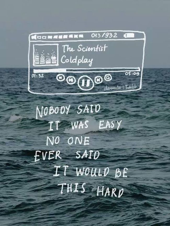 Nobody said it was easyColdplay Relax Happiness ♡