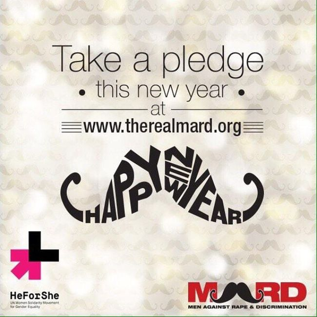 Start the new year with a resolution that is beneficial for all. Mard Heforshe RealMard !!