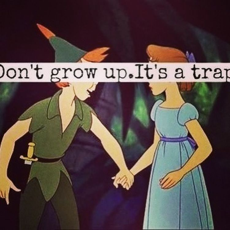Heres To Never Growing Up