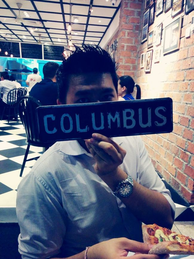 Columbus having a slice of goodness...
