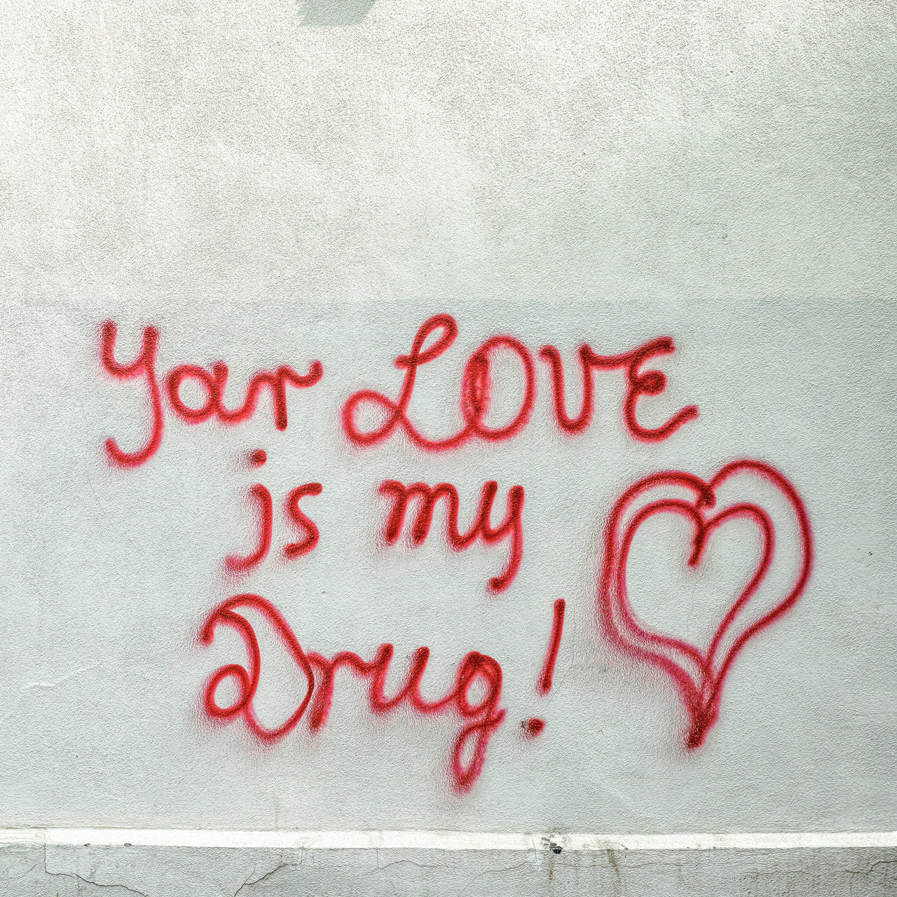Love Anonymous City Life Close-up Confession Day Declaration Of Love Graffiti Heart Love Love Confession No People Profession Of Love Red Red Red Text Text Wall White Wall Your Love Is My Drug