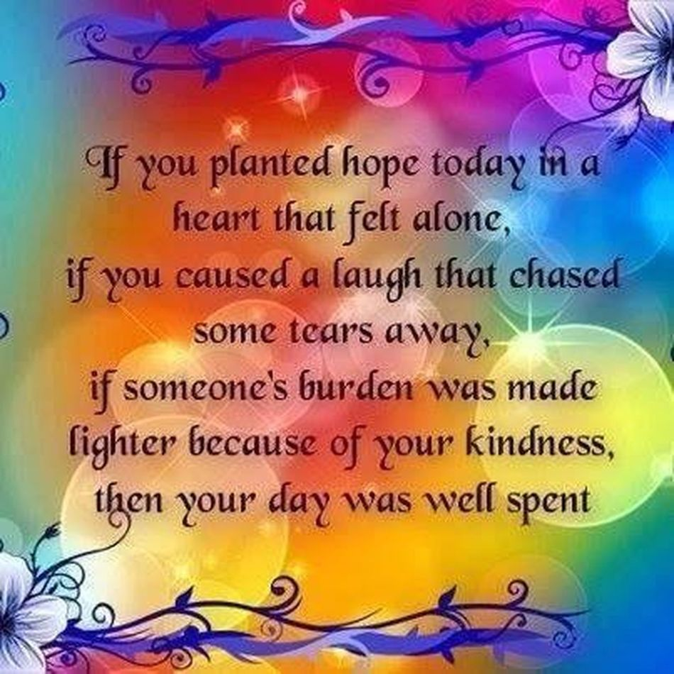 Make today a Day Well Spent — Inspirational InspirationalQuotes Make My Day Share The Love Be The Change