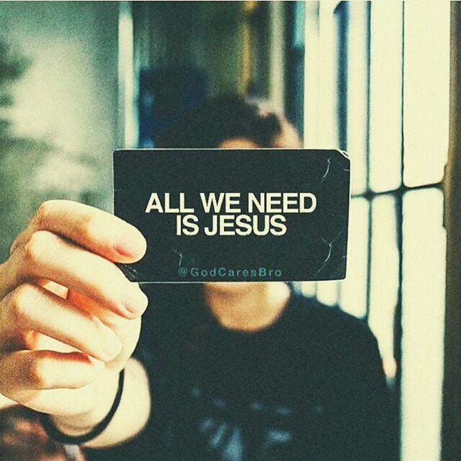 "''All We Need Is Jesus"" Godcaresbro First Eyeem Photo"