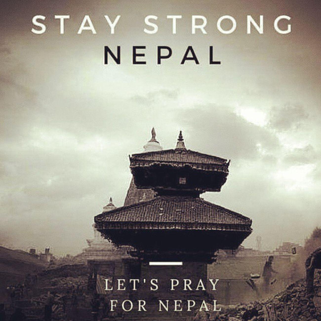 PrayforNepal Nepal Earthquake HilaDala Stay Strong E