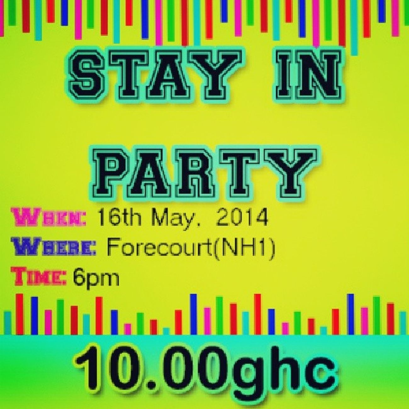 Stay in Party is up. Date is 16th May at NH1 forecourt, Udsgh - Navrongo campus. Now you have every right to Party!! I'm repping.... FinalYearTins