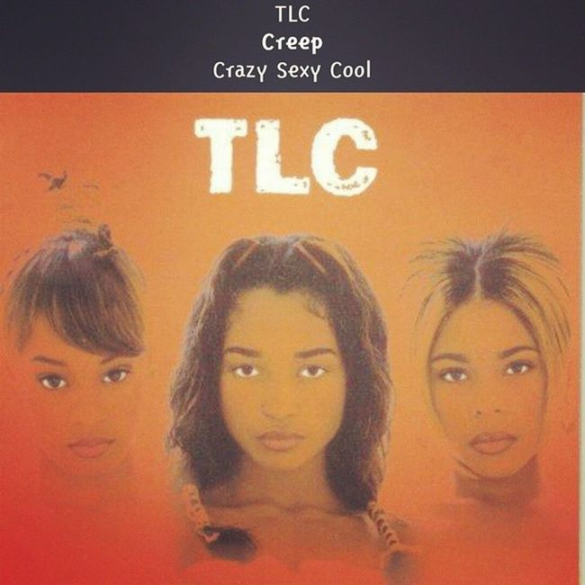DIS IS MY SONG *in my @4ever_kelz voice*???? TLC Creep TLCMTB TLCArmy oldschoolismymiddlename (can't tag more than 20???)