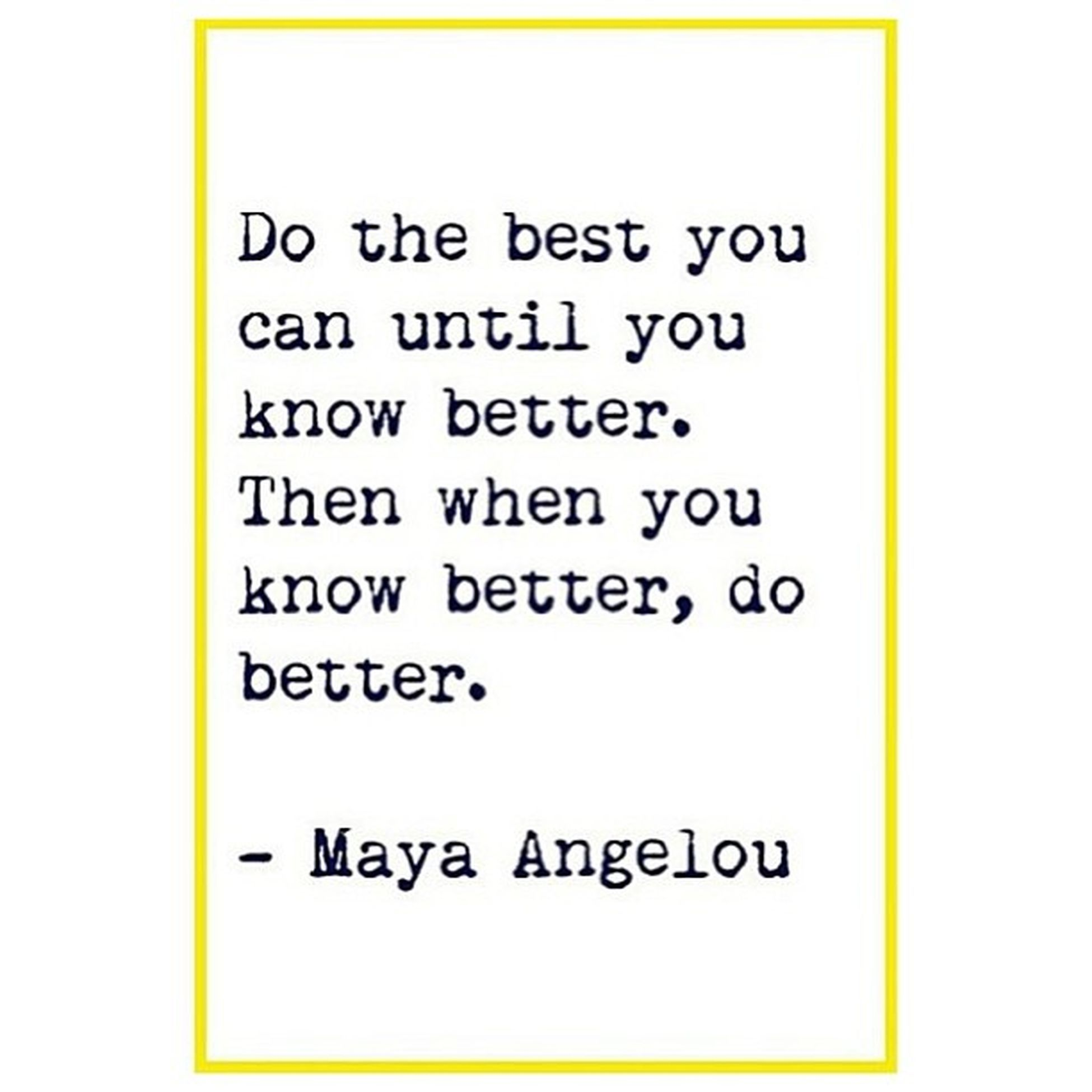 Repost @badgalriri Truth MayaAngelou Instagood dobetter knowbetter bebetter thebest lifelessons thursday tbt