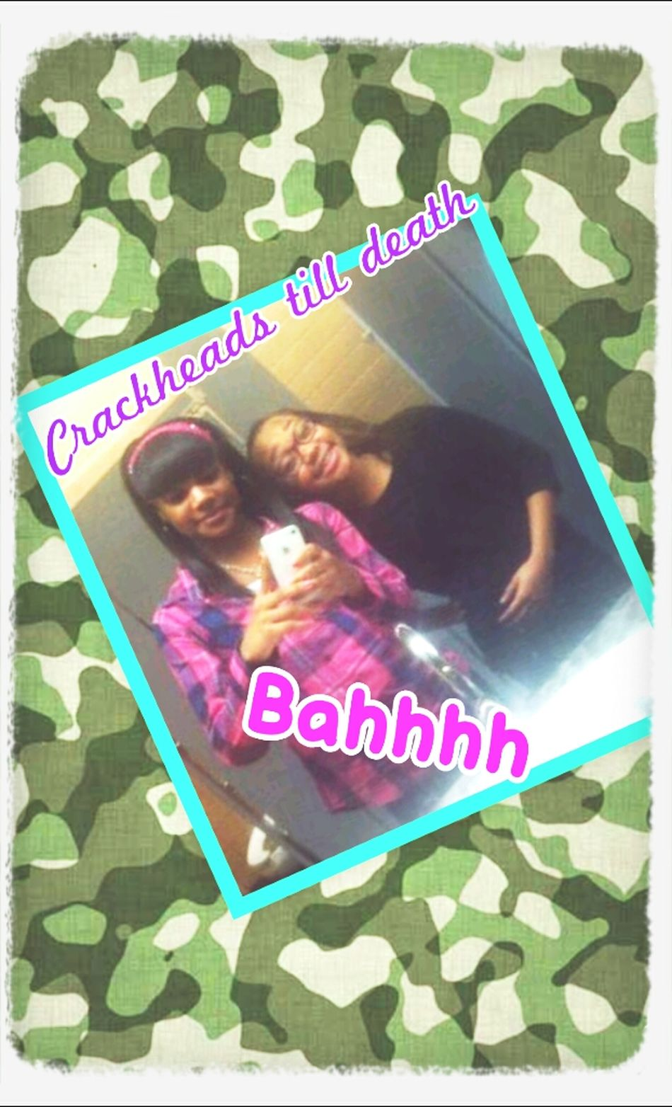 Me And My Bestie She My ROD Eff The Drama We Goin Through She My Kill Or Steal No Lie Braah