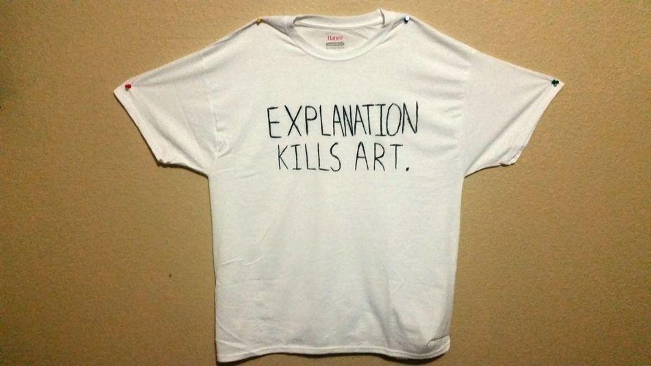 Explanation Kills Art Shirt