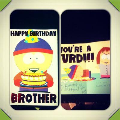My card my bro and sis in law got me lol XD Southpark Birthday Card Birthdaycard stan turd