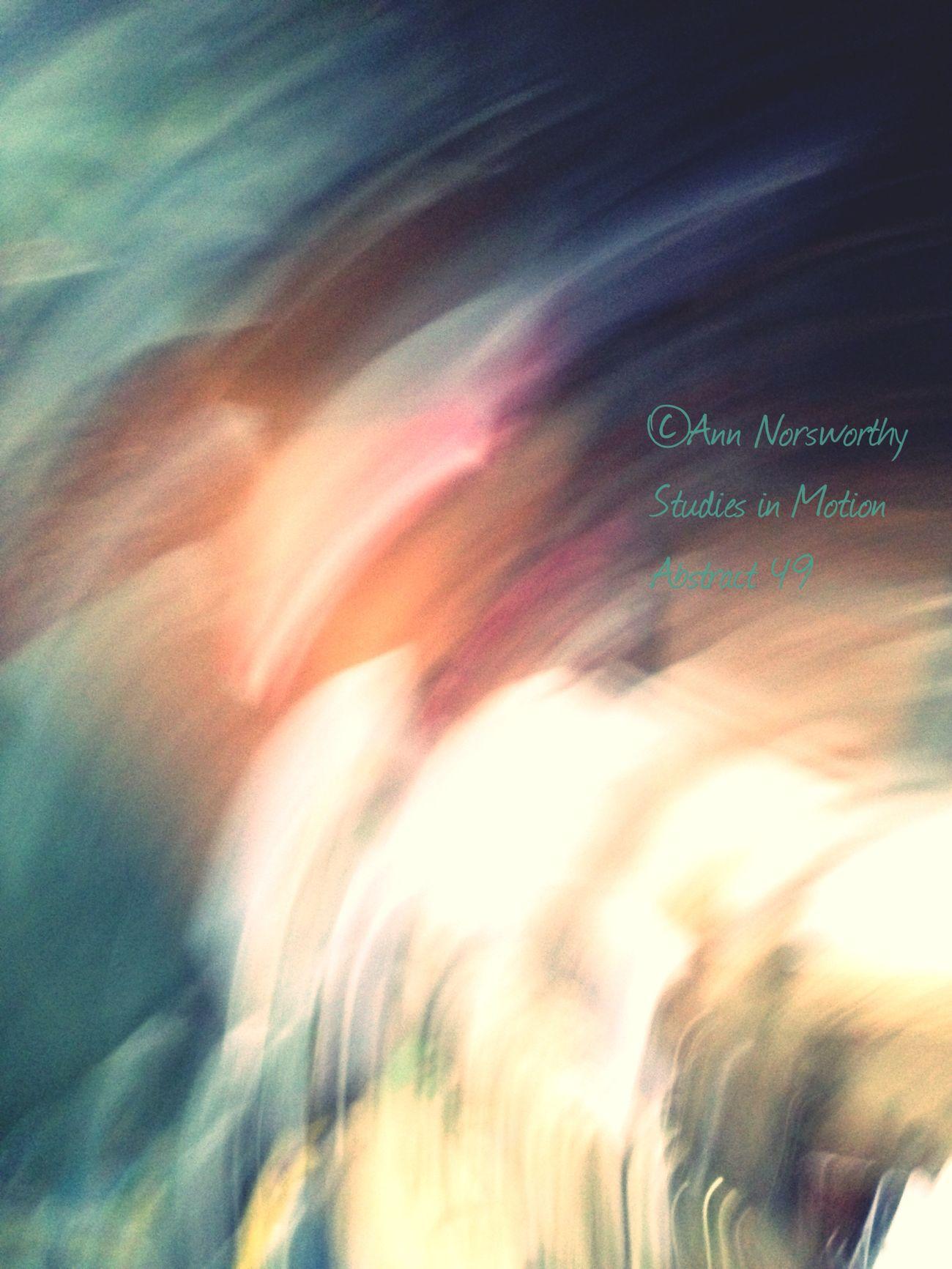 ©Ann Norsworthy Studies In Motion Abstractions In Colors IoLIGHTstudios  EyeEm Filter U3