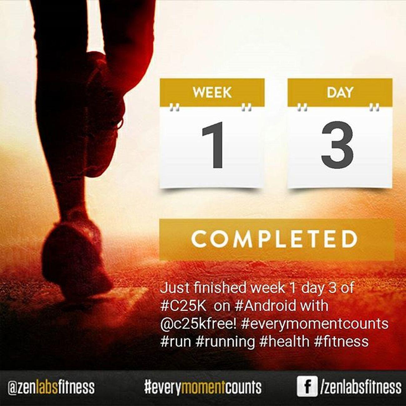 C25k Week1day3 Run Running Health Fitness EveryMomentCounts