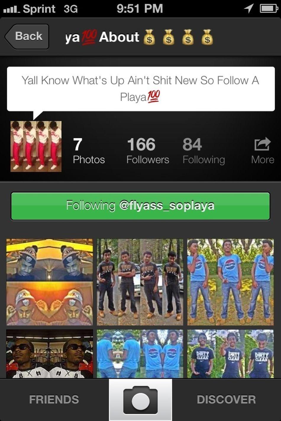 5/O To My Nigga @flyass_soplaya Yall Follow The Homie Like Now Bro Keep Shit Live And He Bool As Fu€K Yall Follow Bro Like Now