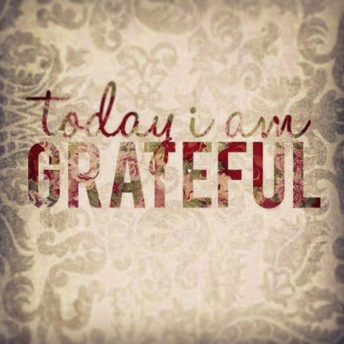 I sure am? Sohappy Grateful Thingsarelookingup