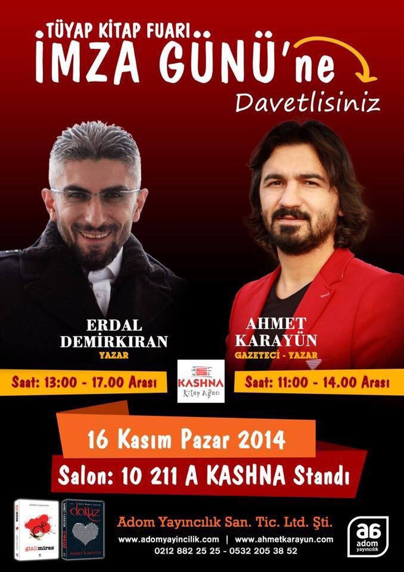 İMZA: 16 Kasım 2014 Pazar günü, Tüyap Kitap Fuarı 10-211 A Kashna Standında 11:00-14:00 saatleri arasında imza günümüze davetlisiniz.