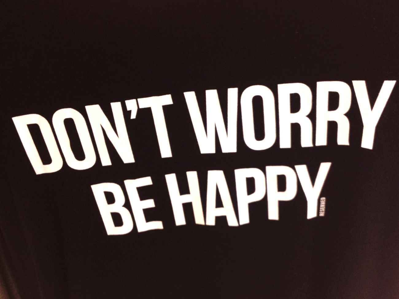 Hello World Don't Worry Be Happy Don't Worry.. Be Happy Be Crazy, Be Happy!!