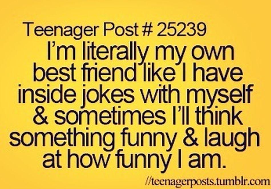 Hehehe smart :) That's Me Enjoying Life True Shit I'm Normal